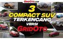 Video: Ini 3 Compact SUV Terkencang Hasil Pengetesan di Indonesia