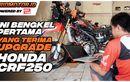 Bikin Motor Dual Purpose Tarikannya Makin Asyik, Ini Video Bengkel Yang Terima Upgrade Performa Honda CRF250