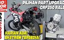Video Pilihan Part Upgrade Performa Honda CRF250 Rally, Harian dan Ekstrem Ada!