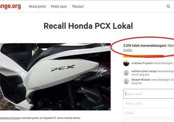 Pemilik Honda PCX 150 Lokal Tandatangani Petisi Recall Tembus 3 Ribu Lebih, Targetnya 5 Ribu