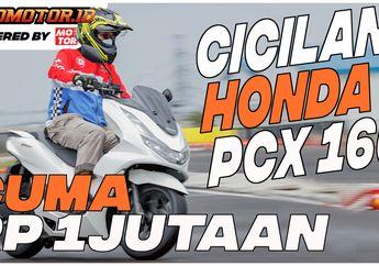 Cuma  Rp 1 Jutaan Cicilan All New Honda PCX 160, DPnya Segini