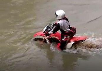 Waduh! Video Detik-detik Honda CRF150 Disiksa Melibas Sungai, Motornya Mogok Enggak Yah?