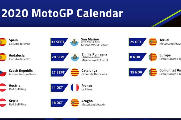 Jadwal baru MotoGP 2020 resmi dirilis, total 17 ronde. Untuk 13 ronde digelar di Eropa dan 4 sisanya di luar Eropa dan waktunya ditentukan akhir Juli